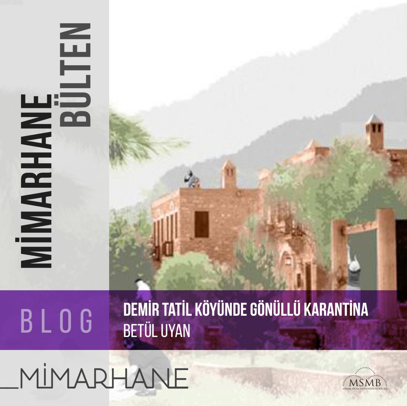 Demir Tatil Köyünde Gönüllü Karantina | Betül Uyan