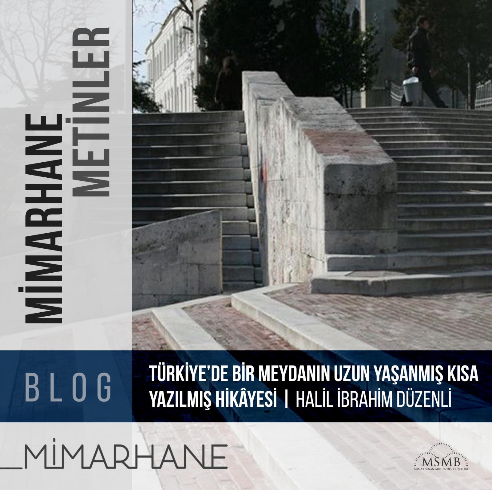 Türkiye'de Bir Meydanın Uzun Yaşanmış Kısa Yazılmış Hikâyesi*   Halil İbrahim Düzenli