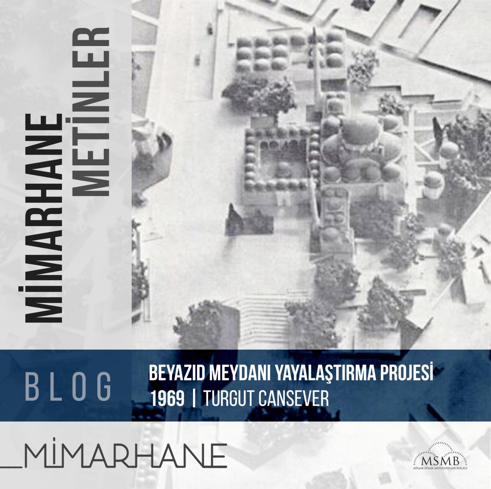Beyazıd Meydanı Yayalaştırma Projesi, 1969   Turgut Cansever