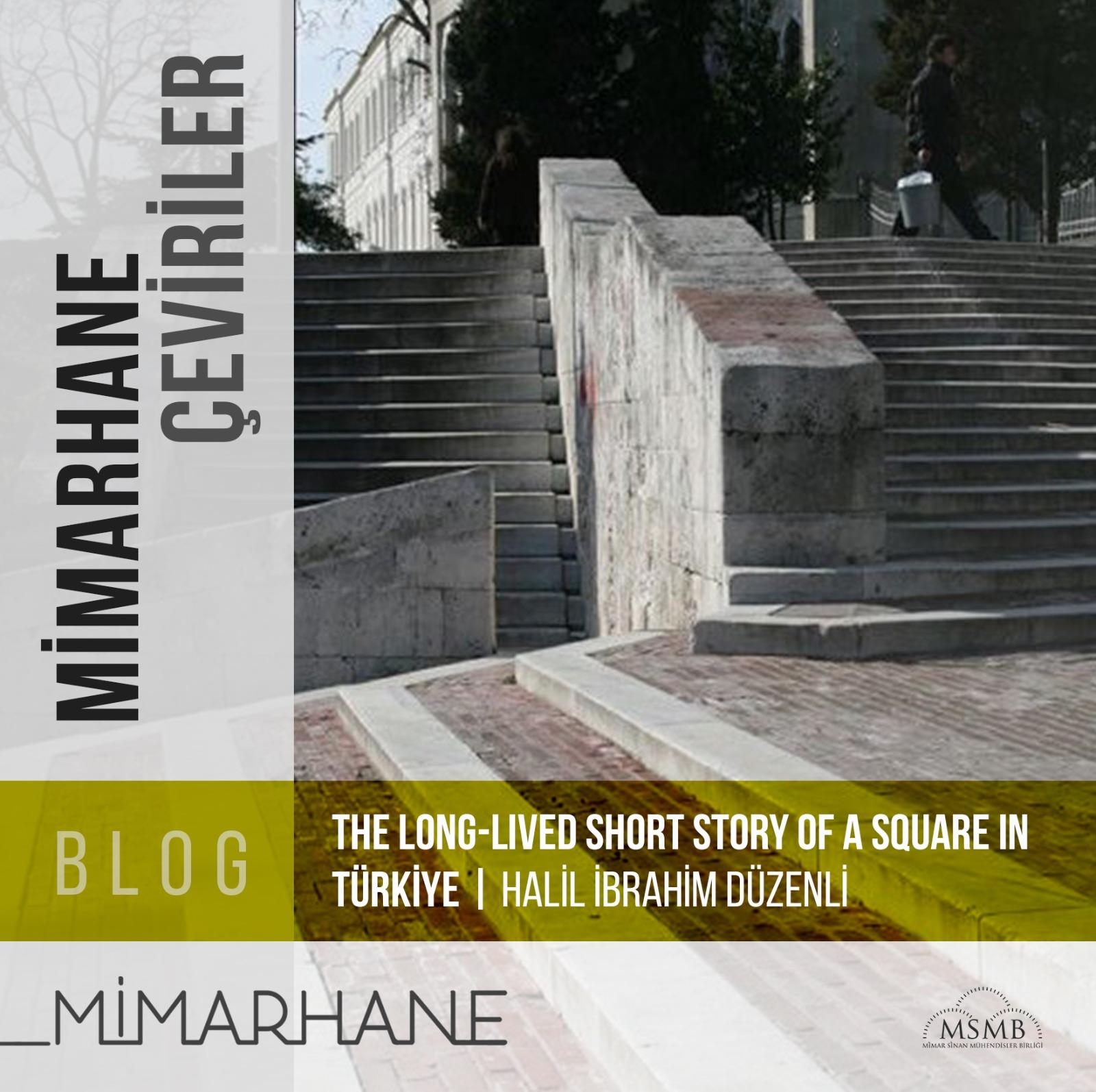 The Long-Lived Short Story of a Square in Türkiye*   Halil İbrahim Düzenli