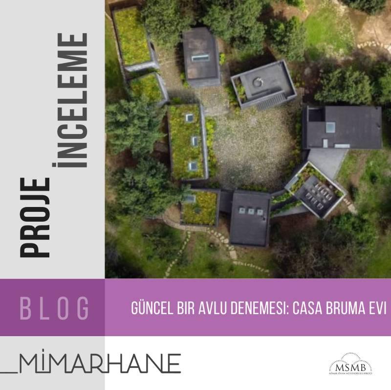 Güncel Bir Avlu Denemesi: Casa Bruma Evi [2017]