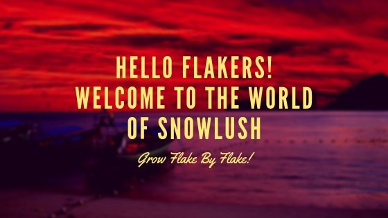 Welcome to the world of Snowlush – #HelloFlakers!