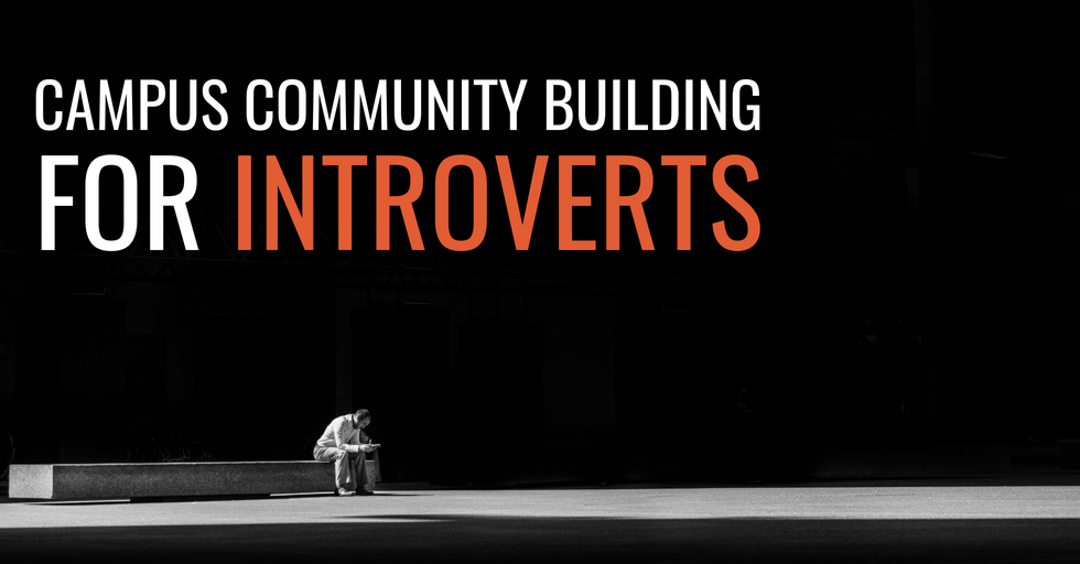 """Campus Community Building For Introverts"" over a black and white image of a man sitting down on a ledge in vast space"