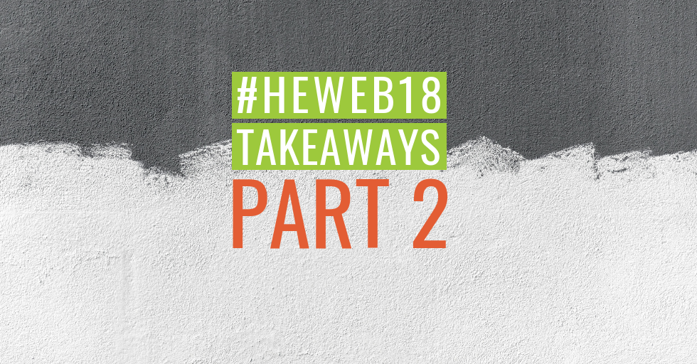 "Text based image, with ""#HEWeb18 takeaways part 2"" overlaid on top of white and grey painted background, with one half the of the image is painted a dark greay and the other is left white. Where the colours meet in the middle you can see brush marks."