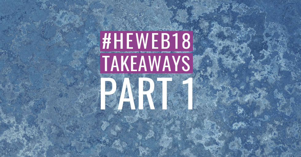 "Blue marbled background with text, ""#HEweb18 takeaways: Part 1."""