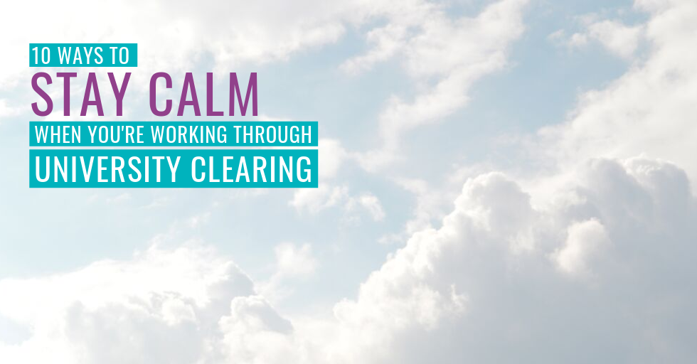 "Clouds in the background. Text reads ""10 ways to stay calm when working through university clearing""."