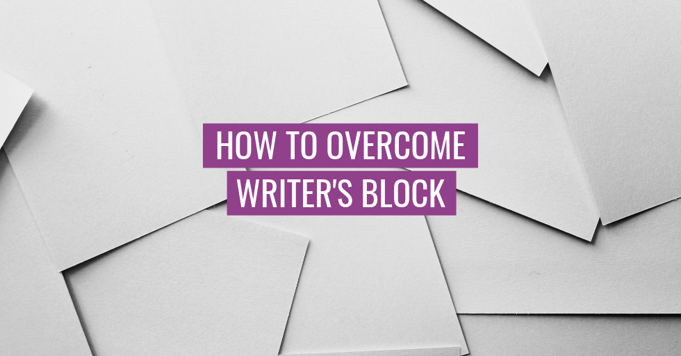 "Blank sheets of paper in the background. Text reads ""How to overcome writer's block""."