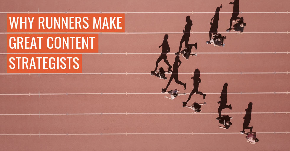 "People on a running track. Text reads ""Why runners make great content strategists""."
