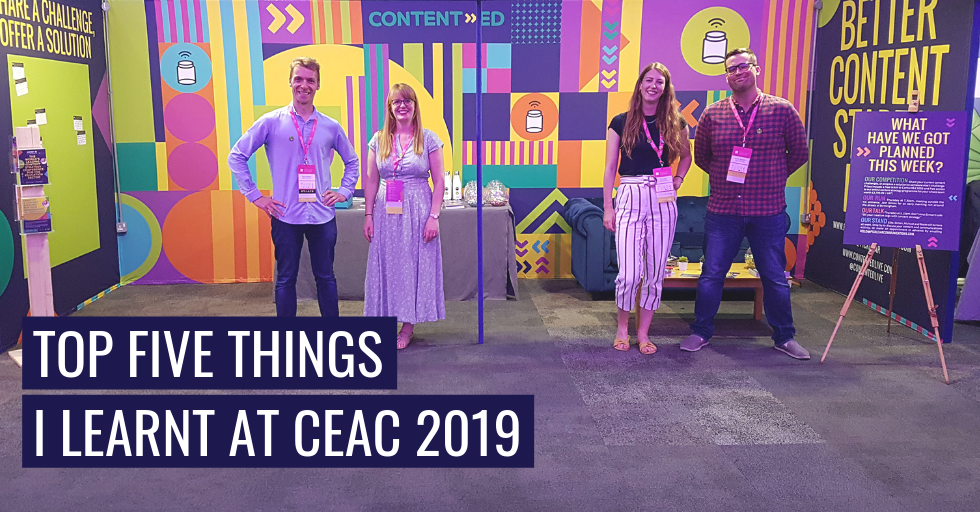 """Four members of the Pickle Jar Communications team standing at their colourful stand at CASE Europe Annual Conference 2019. Text reads, """"Top five things I learnt at CEAC 2019."""""""