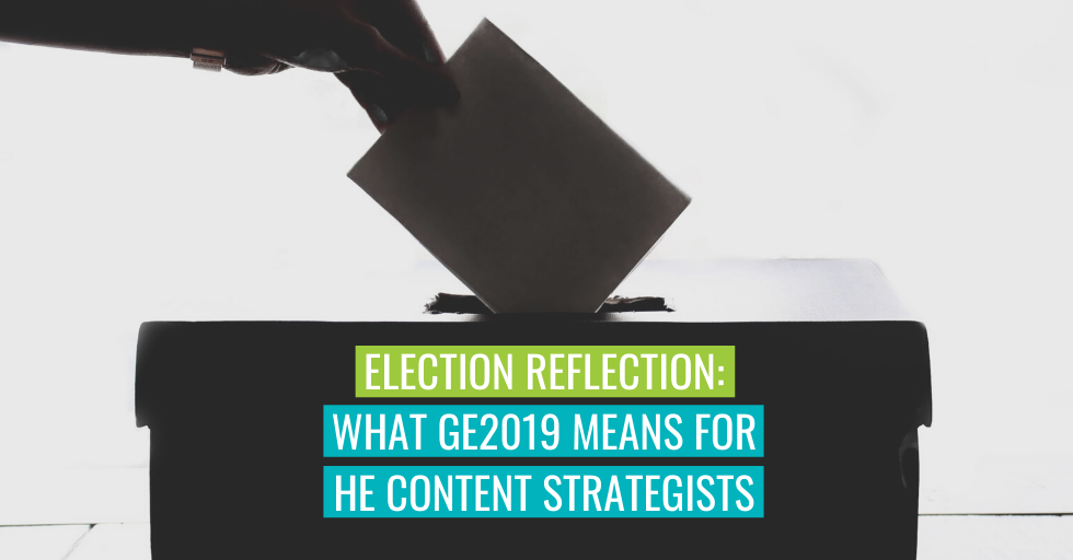 "A ballot being placed into a box. Text reads ""Election reflection: What GE2019 means for HE content strategists""."