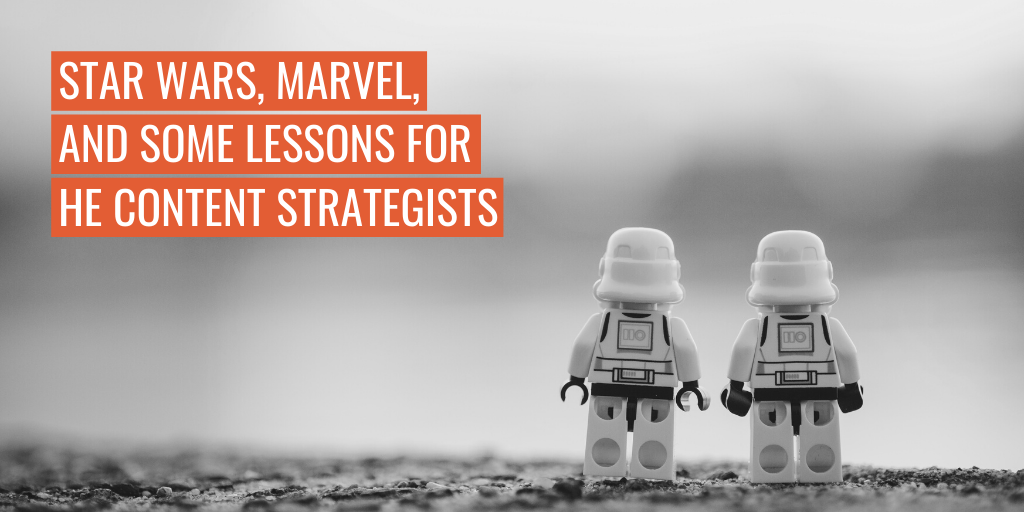 """Star Wars LEGO figures. Text reads """"Star Wars, Marvel and some lessons for HE content strategists""""."""