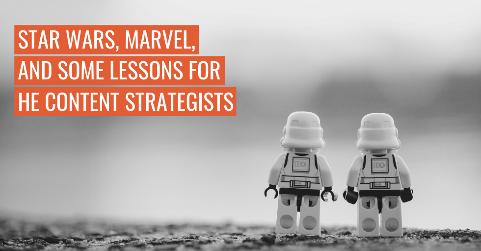 "Star Wars LEGO figures. Text reads ""Star Wars, Marvel and some lessons for HE content strategists""."