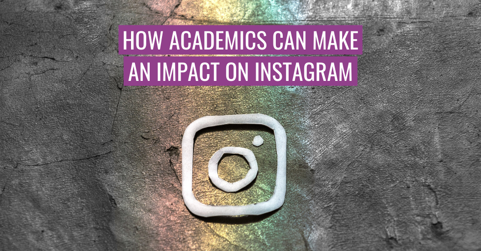 "A illustration of the Instagram logo. Text reads ""How academics can make an impact on Instagram""."