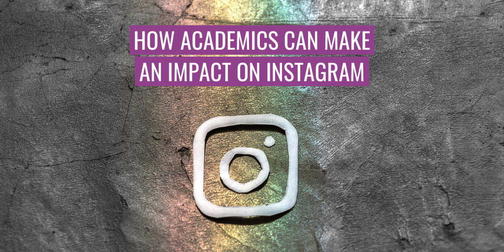 """A illustration of the Instagram logo. Text reads """"How academics can make an impact on Instagram""""."""