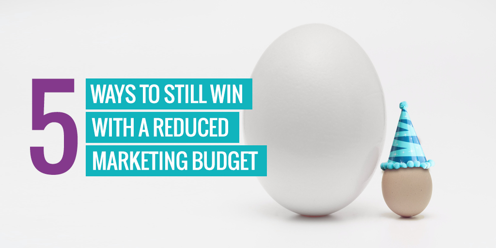 """A smaller egg next to a large egg. Text reads """"5 ways to win with a reduced marketing budget""""."""