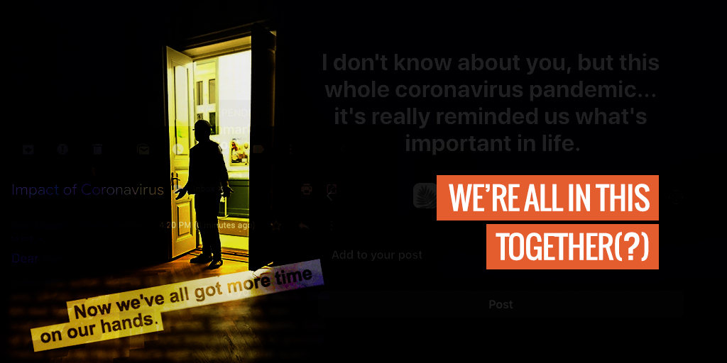"""A person walking into a dark room. Text reads """"We're all in this together(?)"""""""
