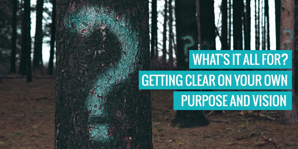 """A question mark painted onto a tree. Text reads """"What's it all for? Getting clear on your own purpose and vision""""."""
