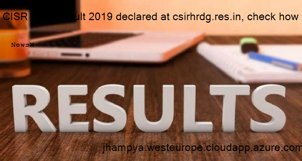 CISR NET Result 2019 declared at csirhrdg.res.in, check how to download 5
