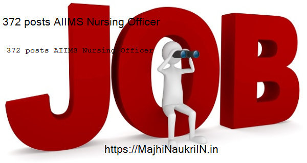 372 posts AIIMS Nursing OfficerRecruitment 2019, check how to apply online 2