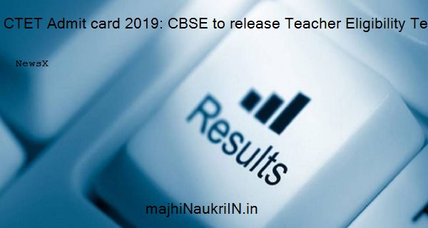 CTET Admit card 2019: CBSE to release Teacher Eligibility Test hall tickets soon, check how to download 9