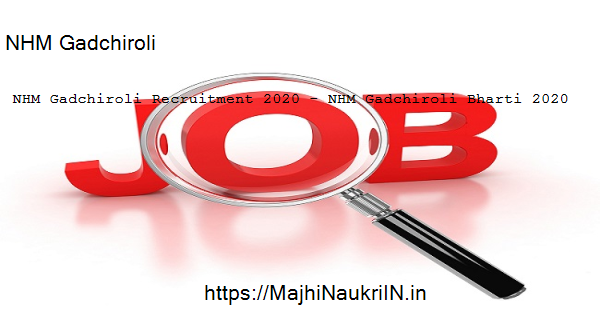 NHM Gadchiroli Recruitment 2019, NHM Gadchiroli Recruitment 2020 - NHM Gadchiroli Bharti 2020 1