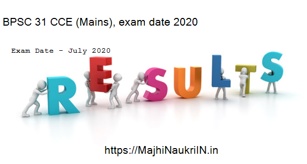 BPSC 31 CCE (Mains), exam date 2020 3