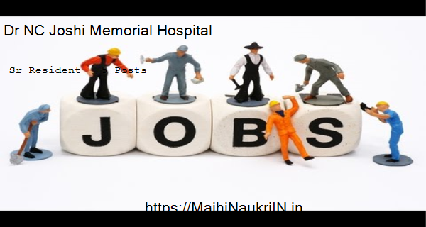 Dr NC Joshi Memorial Hospital vacancy for Sr Resident – 5 Posts, Recruitment 2020 3