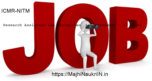 ICMR-NITM vacancy for Research Assistant Lab Technician  Lab Attendant – 17 Posts, Recruitment 2020 9
