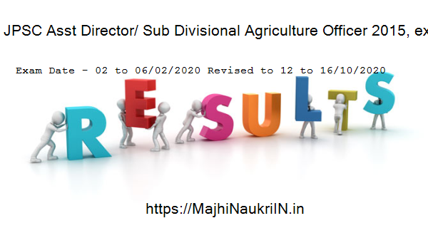 JPSC Asst Director/ Sub Divisional Agriculture Officer 2015, exam date 2020 2