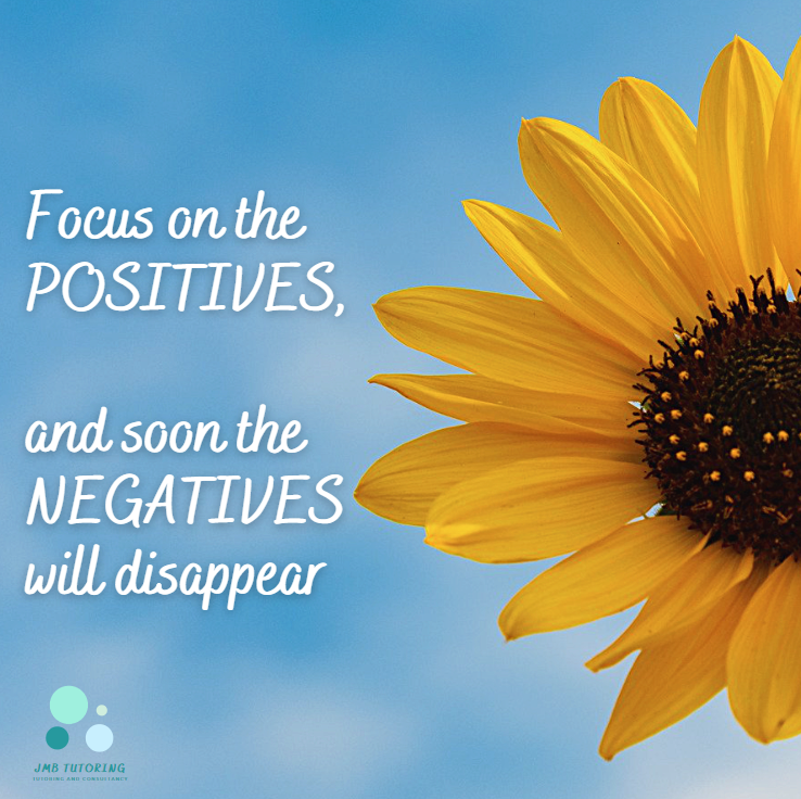photo of a sunflower and the words focus on the positives and soon the negatives will disappear