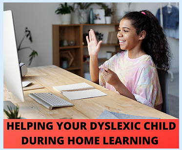 Helping your Dyslexic Child during Home learning