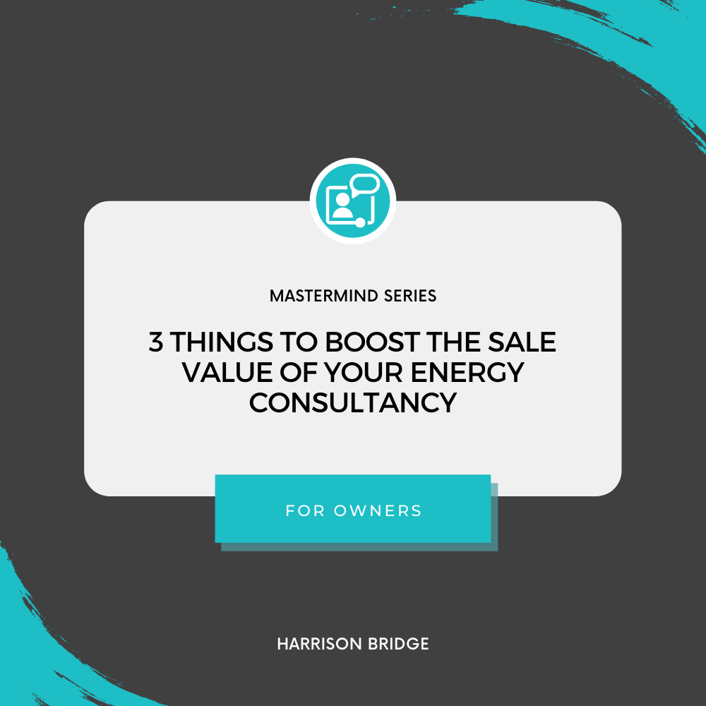 Title Card: 3 things to boost the salve value of your Energy Consultancy