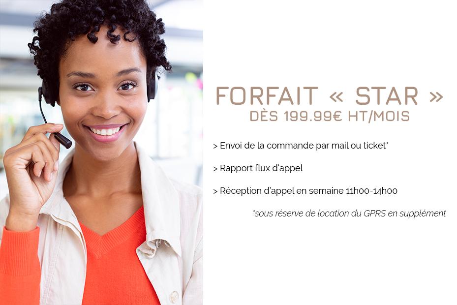 Forfait «STAR» DÈS 199.99€ HT/mois
