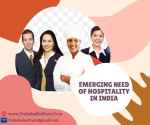 Astonishing and Emerging Need of Hospitality in India
