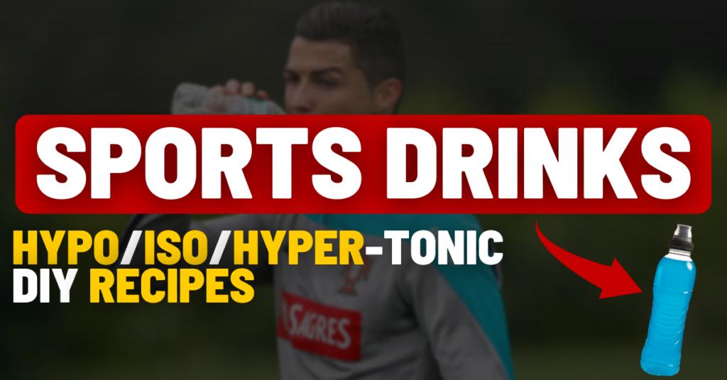 sports drinks | hypotonic, isotonic, hypertonic drinks