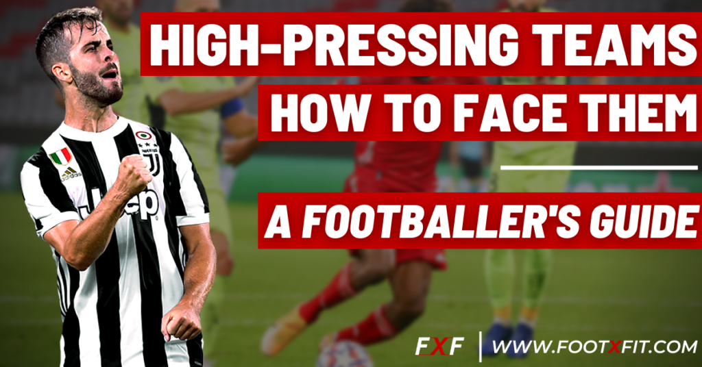 high pressing teams: how to face them | a footballer's guide