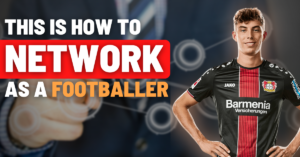 this is how to network as a footballer