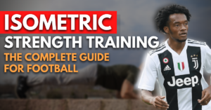 isometric strength training - the complete guide for footballers