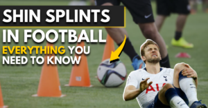 shin splints in football - everything you need to know