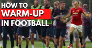 how to warm-up propely for a football match/training session