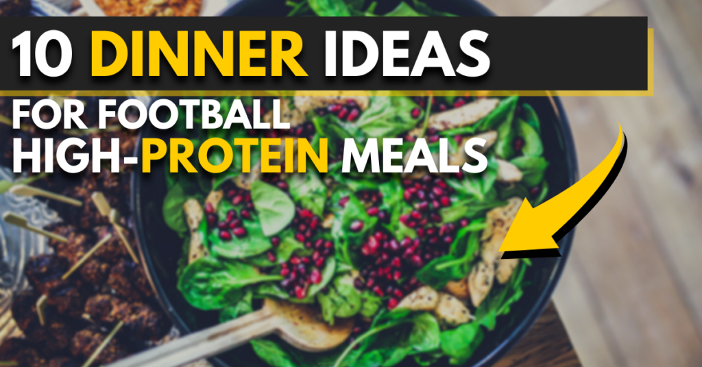 10 dinner ideas for football   high-protein meals