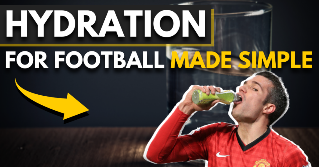 hydration for football made simple | everything you need to know