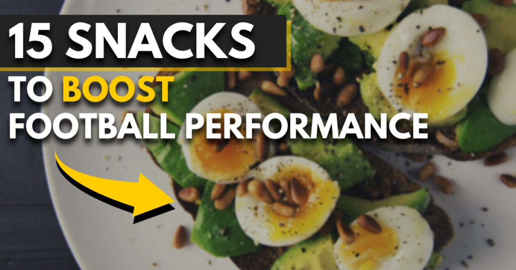 15 snacks to boost football performance