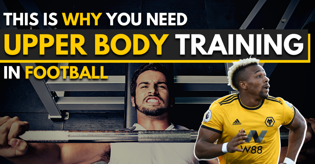 upper body training in football - everything you'll need to know
