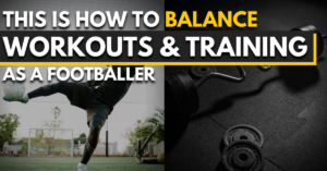 how to balance workouts & training as a football player