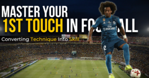 master your first touch in football - converting technique into skill