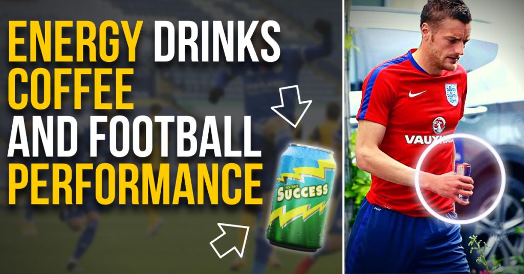 energy drinks, coffee, and football performance