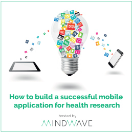 How to build a successful mobile application for health research