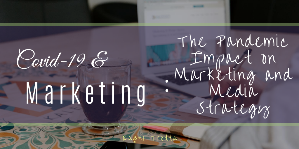 COVID-19 and Marketing: The Pandemic Impact on Marketing and Media Strategy