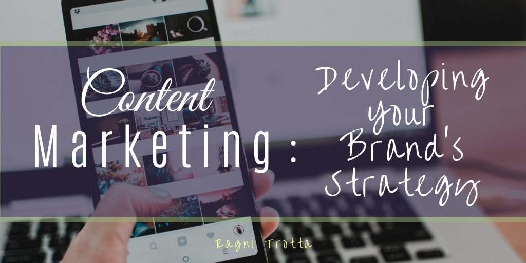 Content Marketing Developing Your Brand's Strategy